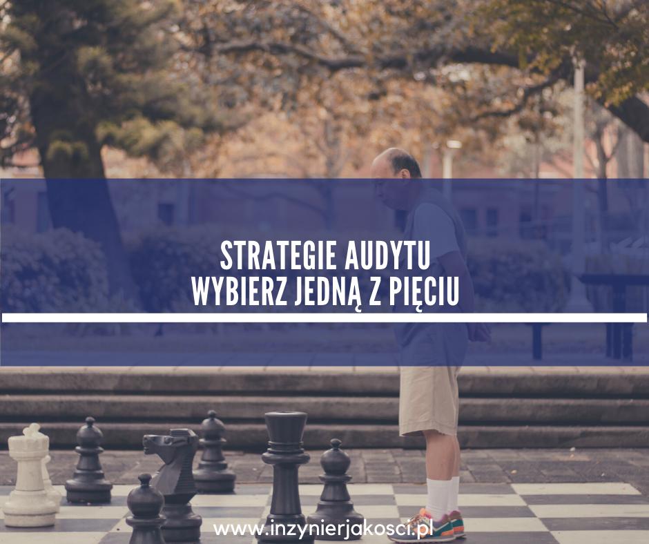 strategie audytu - poznaj 5 z nich i wybierz jedną