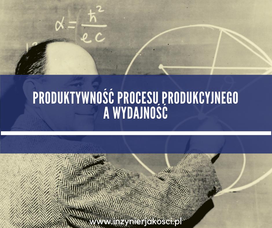 produktywność procesu produkcyjnego a wydajność w produkcji