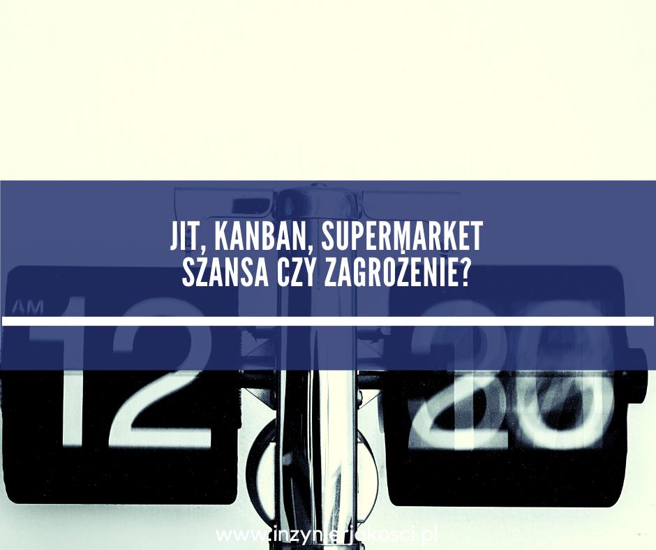 JIT, Kanban, Supermarket - szansa?